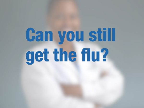 Can you still get the flu? 1