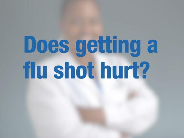 Does getting a flu shot hurt? 1