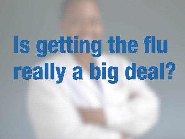 Is getting the flu really a big deal? 1