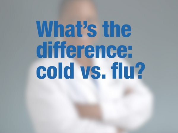 What's the difference: cold vs. flu? 1