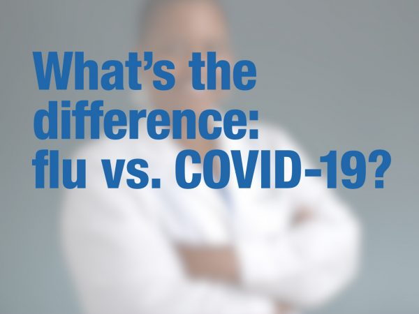 What's the difference: flu vs COVID-19?