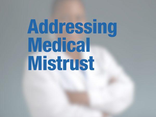 Addressing medical mistrust