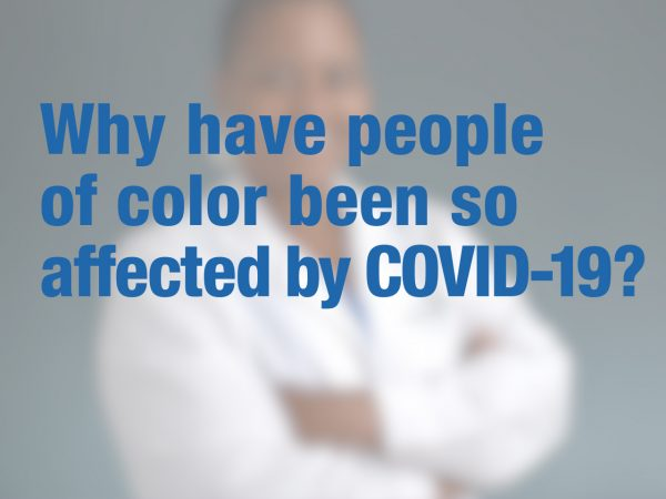 Why have people of color been so affected by COVID-19? 1