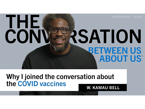 THE CONVERSATION - Why I joined the conversation about the COVID vaccines - W. Kamau Bell Video